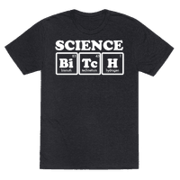 Science Bitch!