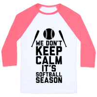 We Don't Keep Calm, It's Softball Season