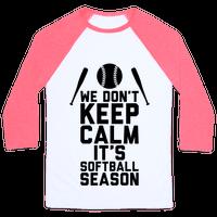 We Don't Keep Calm, It's Softball Season