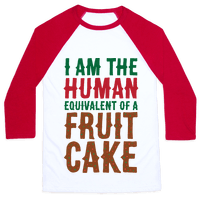 I Am The Human Equivalent Of A Fruit Cake