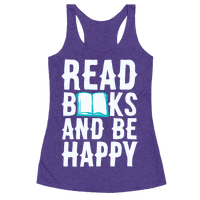 Read Books And Be Happy Racerback