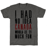 I Had No Idea Canada Would Be So Much Fun