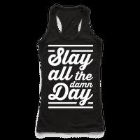 Slay All The Damn Day