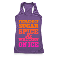 I'm Made of Sugar Spice and Whiskey on Ice