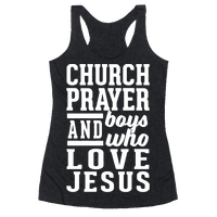 Church, Prayer, And Boys Who Love Jesus Racerback