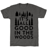 It's All Good In The Woods Tee