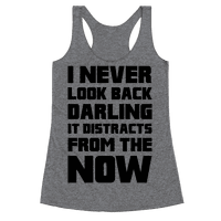 I Never Look Back, Darling (It Distracts From The Now)