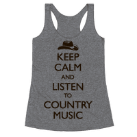 Keep Calm And Listen to Country Music