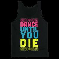 Dance Until You Die (Dark Tank)