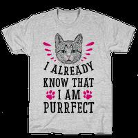 I Already Know I'm Purrfect