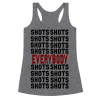 Shots shots shots...Everybody!