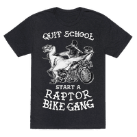 Quit School Start A Raptor Bike Gang