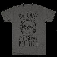 Bernie No Chill For Corrupt Politics