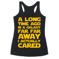 A Long Time Ago in a Galaxy Far Far Away I Used to Care