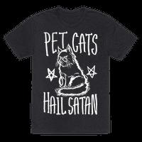 Pet Cats. Hail Satan Tee