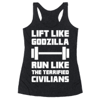 Lift Like Godzilla, Run Like The Terrified Civilians
