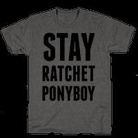 Stay Ratchet Ponyboy