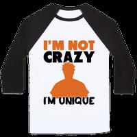 I'm Not Crazy I'm Unique