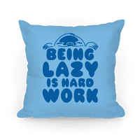 Being Lazy Is Hard Work