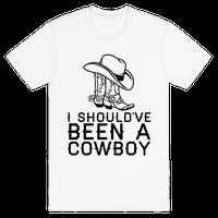 I Should've Been A Cowboy