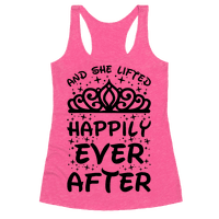 And She Lifted Happily Ever After Racerback