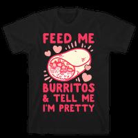 Feed Me Burritos & Tell Me I'm Pretty