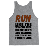 Run Like the Winchester Brothers are Waiting Tank