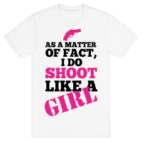 I do Shoot Like a Girl!
