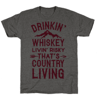 Drinkin' Whiskey Livin' Risky That's Country Living Tee