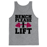 Bench Please, I Lift