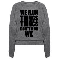 We Run Things Things Don't Run We