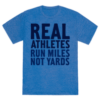 Real Athletes Run Miles Not Yards