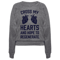 Cross My Hearts And Hope To Regenerate