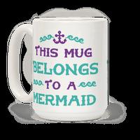 This Mug Belongs to a Mermaid