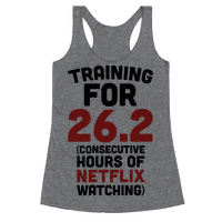 Training for 26.2 (Consecutive Hours Of Netflix Watching) Racerback