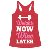Weights Now Wine Later Racerback