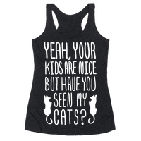 Yeah Your Kids Are Nice But Have You Seen My Cats?