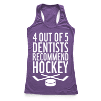 4 Out Of 5 Dentists Recommend Hockey