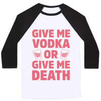 Give Me Vodka Or Give Me Death