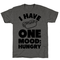 I Have One Mood: Hungry