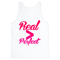 Real > Perfect
