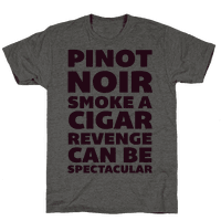 Pinot Noir Smoke A Cigar Revenge Can Be Spectacular