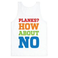 Planks? How About No