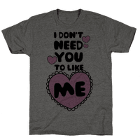I Don't Need You To Like Me