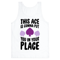 This Ace Is Gonna Put You In Your Place Tank