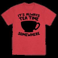 It's Always Tea Time Somewhere Tee