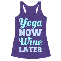 Yoga Now Wine Later Racerback