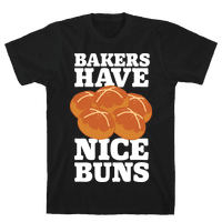 Bakers Have Nice Buns