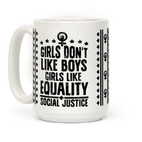 Girls Don't Like Boys Girls Like Equality And Social Justice Mug