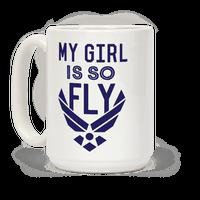 My Girl Is So Fly Mug